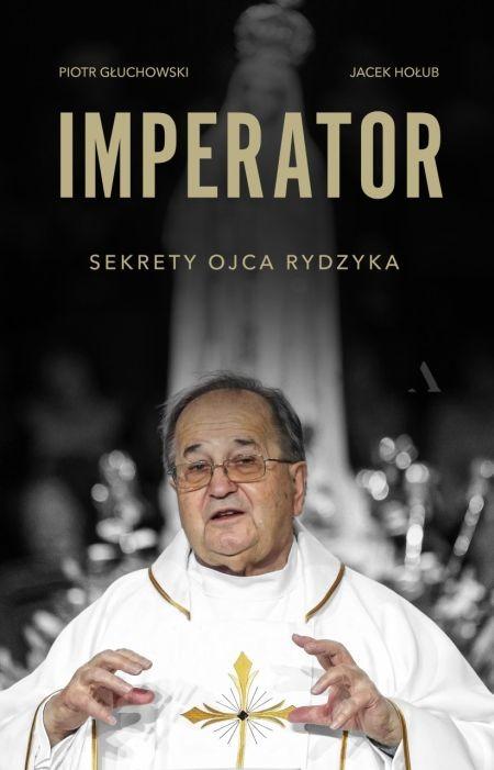 Imperator. Sekrety Ojca Rydzyka
