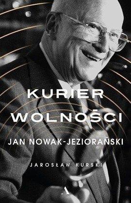 Kurier wolności Jan Nowak Jeziorański