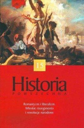 Romantyzm i liberalizm. Włoskie Risorgimento i rewolucje narodowe